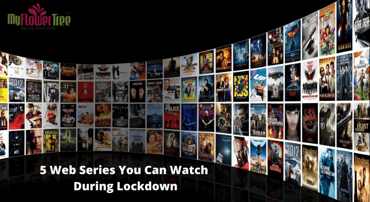5 Web Series You Can Watch During Lockdown-MyFlowerTree