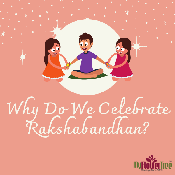 Why Do We Celebrate Rakshabandhan
