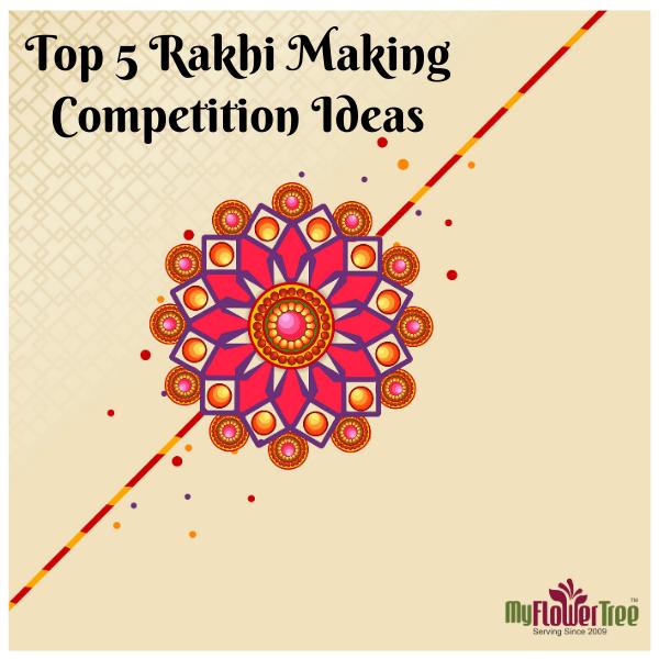 Top 5 Rakhi Making Competition Ideas