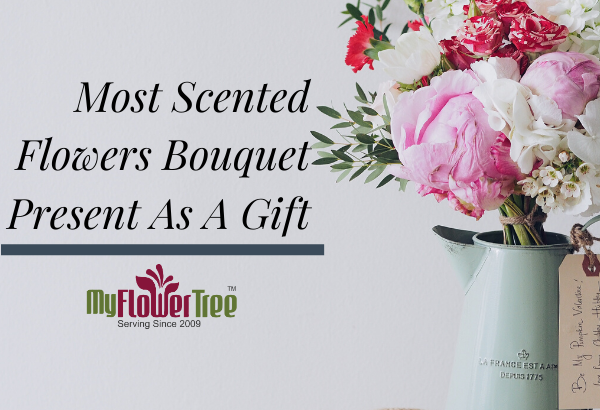 Most Scented Flowers Bouquet Present As A Gift