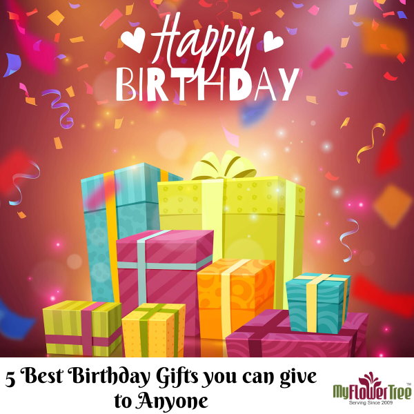 5 Best Birthday Gifts you can give to anyone_