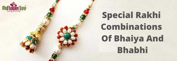 Special Rakhi Combinations Of Bhaiya And Bhabhi-MyFlowerTree