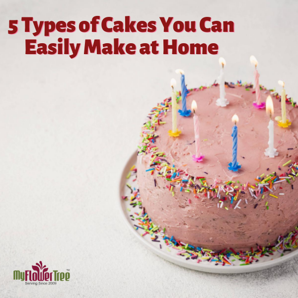 5 Types of Cakes You Can Easily Make at Home