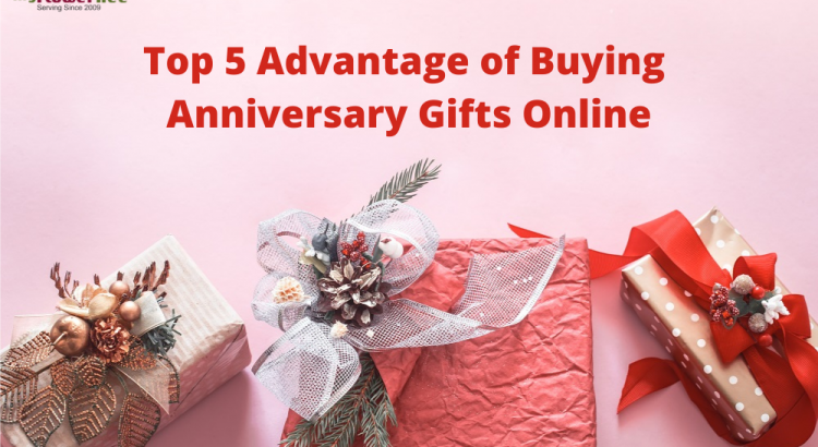 Top 5 Advantage of Buying Anniversary Gifts Online