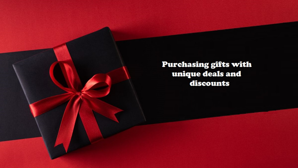 Purchasing gifts with unique deals and discounts