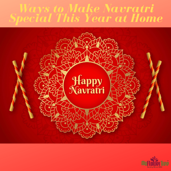 Ways to Make Navratri Special This Year at Home