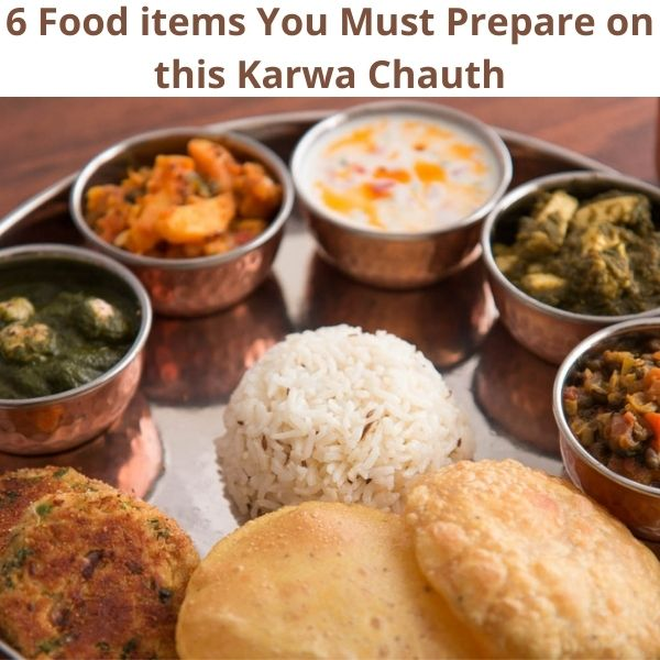 6 Food items You Must Prepare on this Karwa Chauth