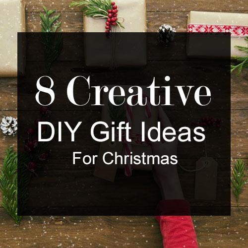 8 Creative DIY Gift Ideas For Christmas