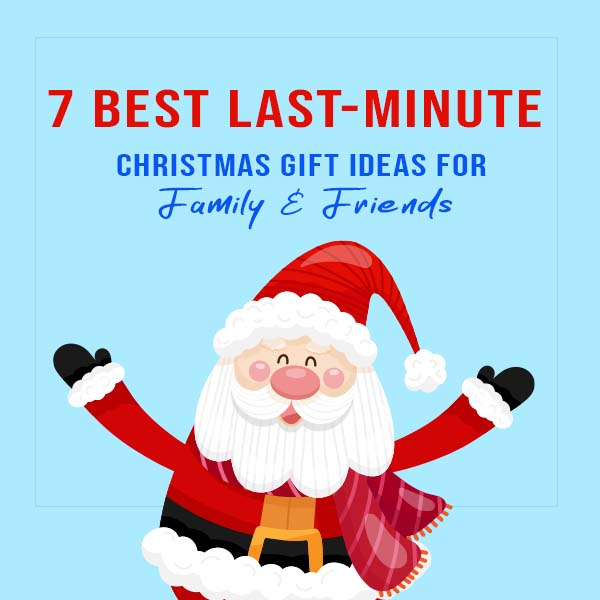 7 Best Last-Minute