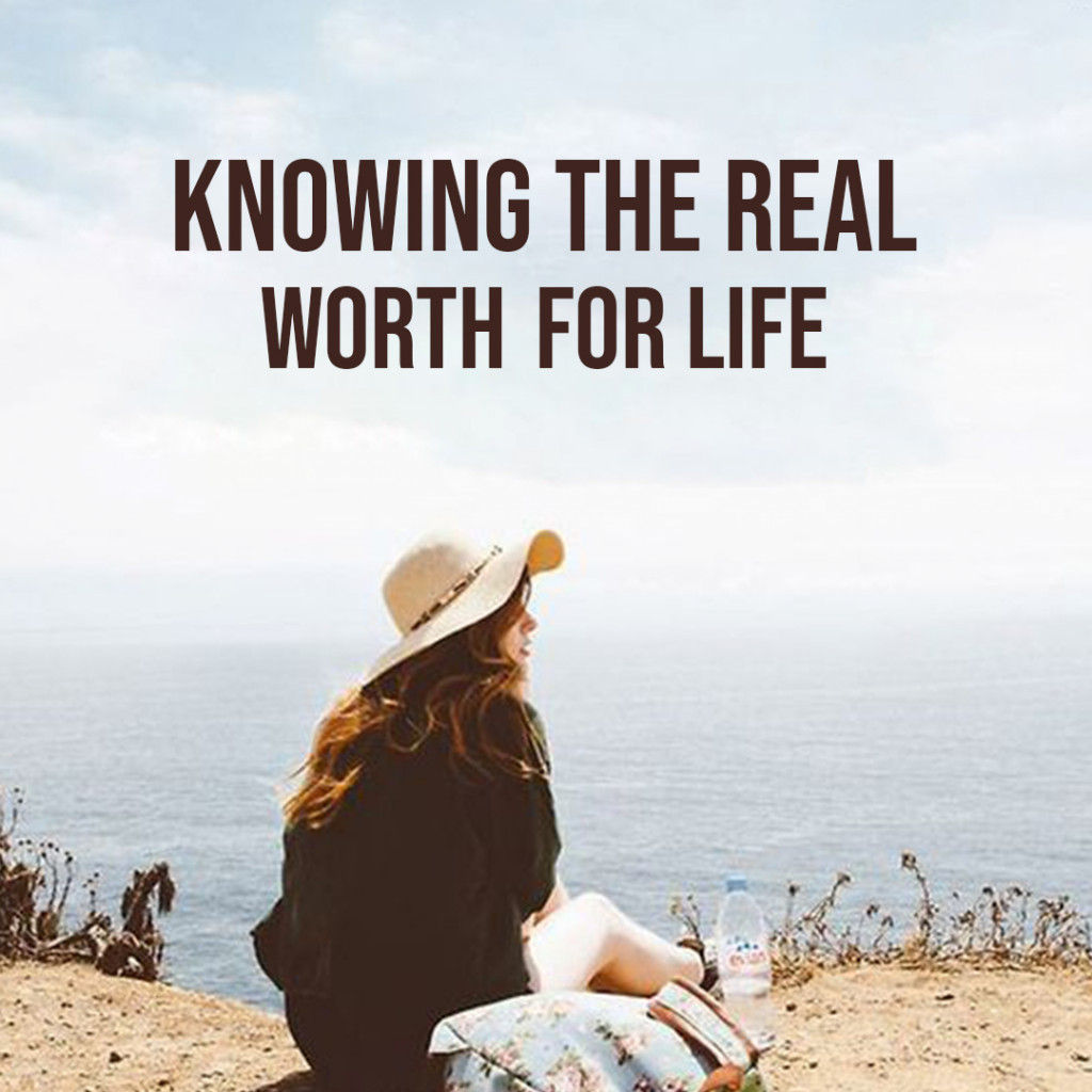Knowing the real worth for life