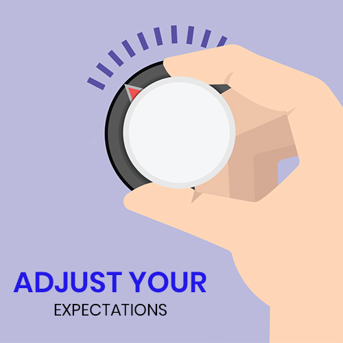 Adjust your expectations