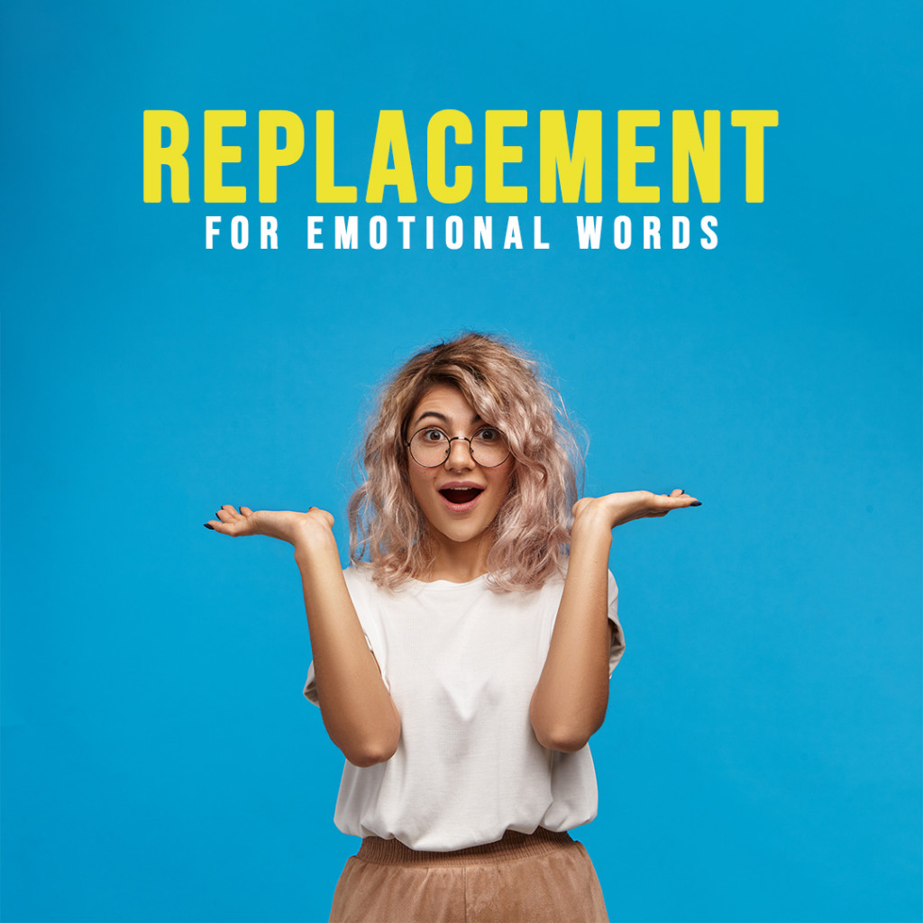 Replacement for emotional words