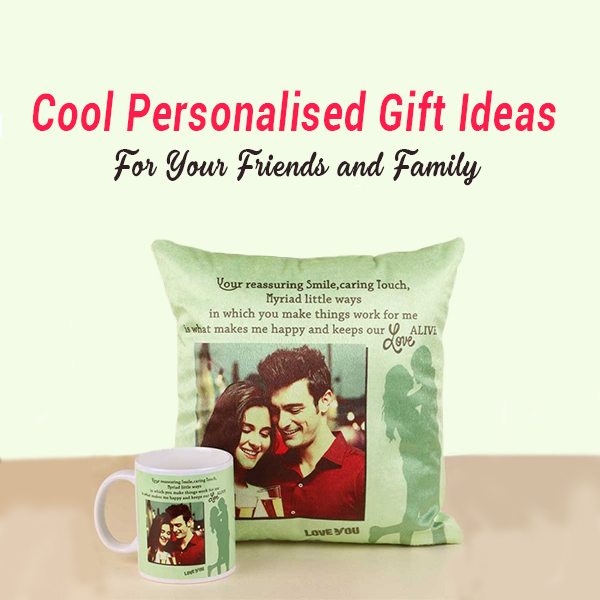 Cool Personalised Gift Ideas For Your Friends and Family