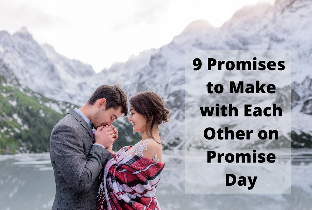 9 Promises to Make with Each Other on Promise Day