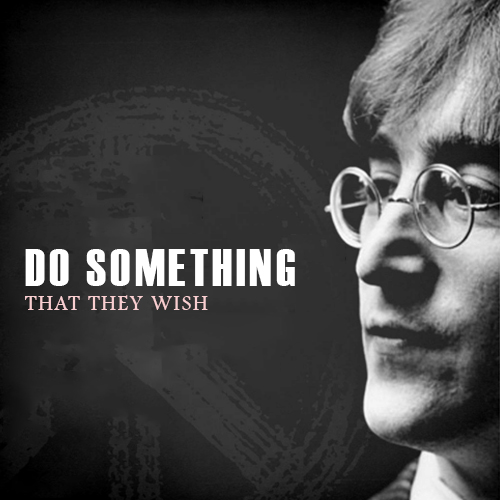 Do Something That They Wish