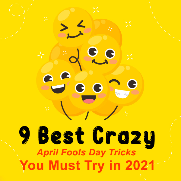 April Fools Day Tricks You Must Try in 2021