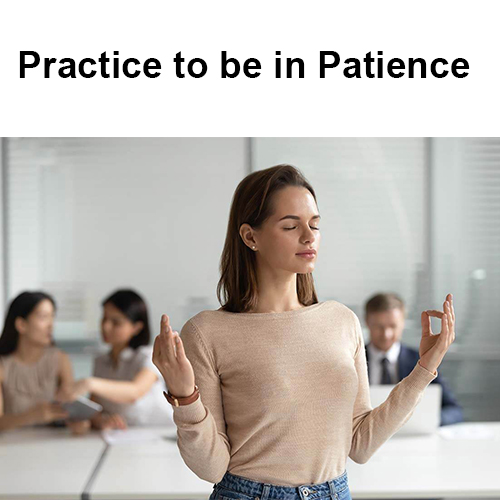 Practice to be in Patience