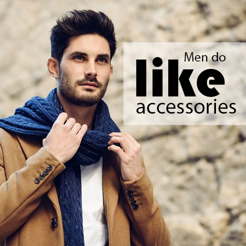 Men do like accessories