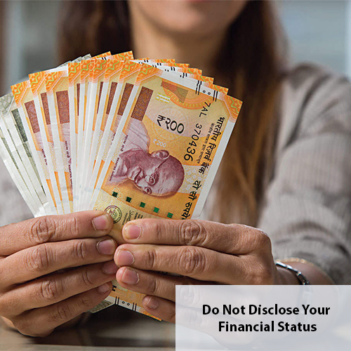 Do Not Disclose Your Financial Status