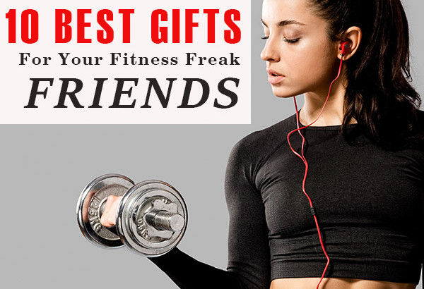Gift Ideas For Fitness Freak Friend