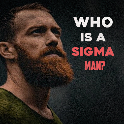 Who Is A Sigma Man