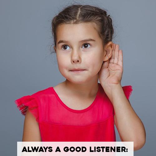 Always A Good Listener