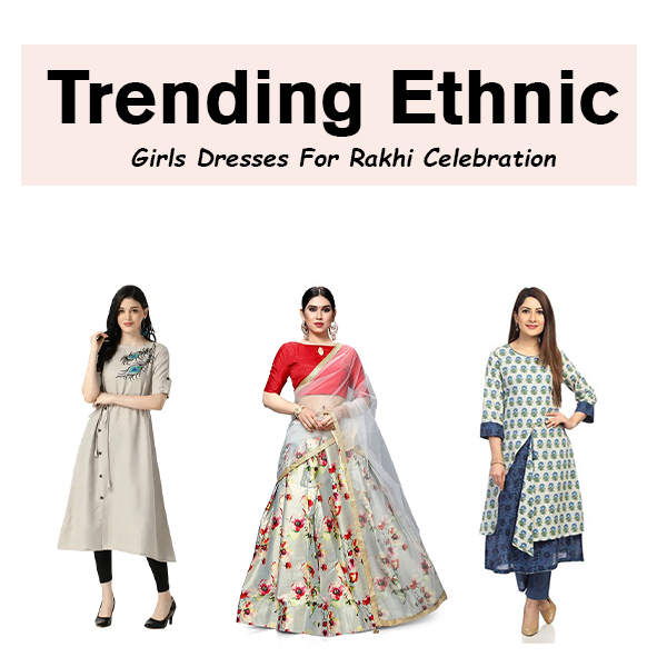 Trending Ethnic Girls Dresses For Rakhi Celebration