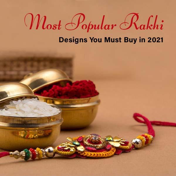 Rakhi Designs You Must Buy in 2021