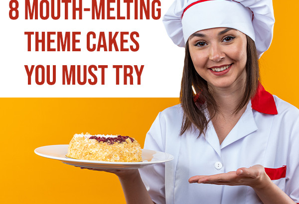 Theme Cakes You Must Try
