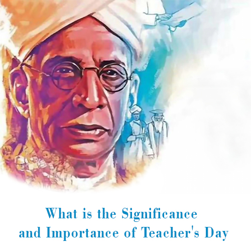 Significance of Teacher's Day