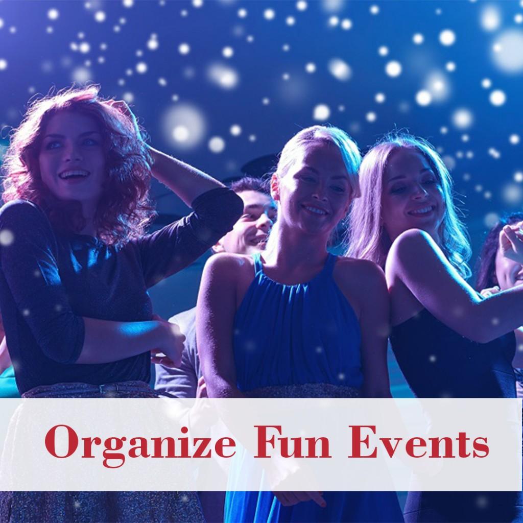 Organize Fun Events