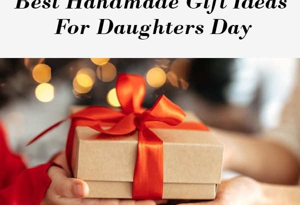 Best Handmade Gift Ideas For Daughters Day