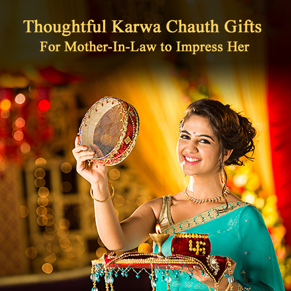 Thoughtful Karwa Chauth Gifts For Mother-In-Law to Impress Her