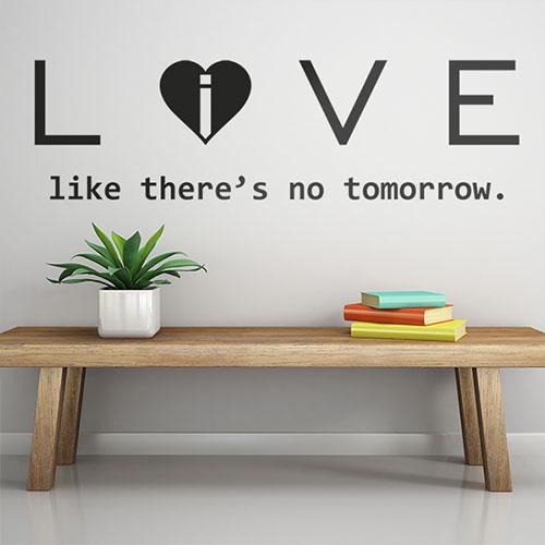 Live Like There Is No Tomorrow
