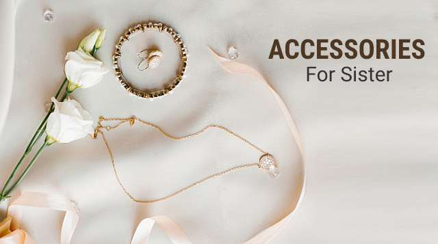 Accessories Gifts fore Sister
