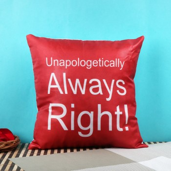 One Always Right Printed Cushion