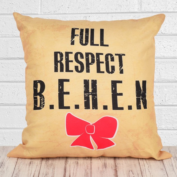 Full Respect Behen Cushion