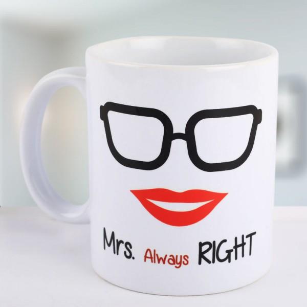 Mrs Always Right Mug Printed White Mug