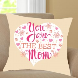 You Are The Best Mom Cushion