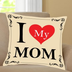 I Love My Mom Cushion