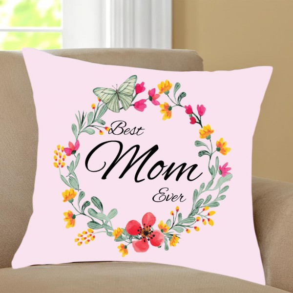 Best Mom Ever Printed Cushion