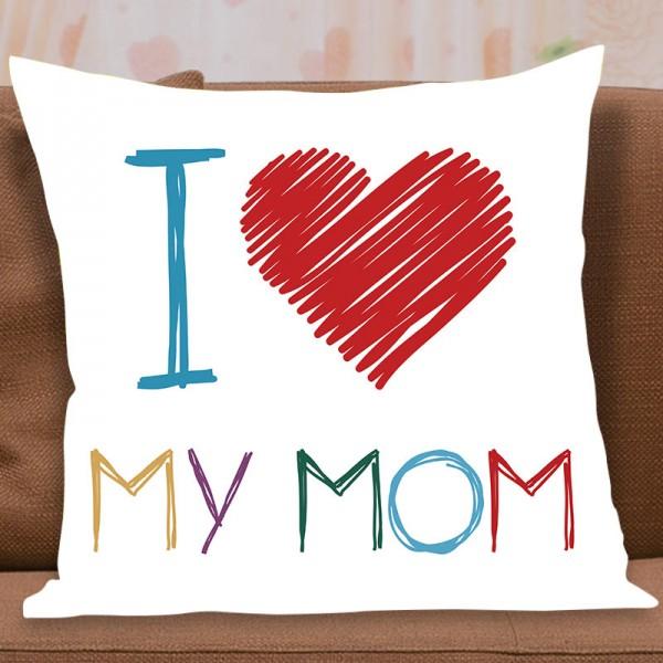 I Love My MOM Printed Cushion