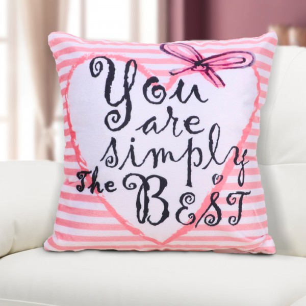 You are Simply The Best Printed Cushion